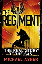 The Regiment: The Real Story of the SAS by…