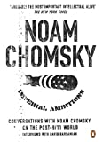 Chomsky, Noam: Imperial Ambitions: Conversations with Noam Chomsky on the Post 9/11 World