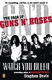 Davis, Stephen: Watch You Bleed: The Saga of Guns N' Roses
