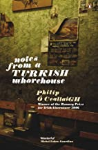 Notes from a Turkish Whorehouse by Philip Ó…