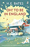 Bates, H. E.: Oh! to Be in England