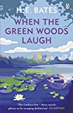 Bates, H. E.: When the Green Woods Laugh