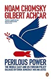 Chomsky, Noam: Perilous Power: The Middle East & U.S. Foreign Policy. Noam Chomsky & Gilbert Achcar