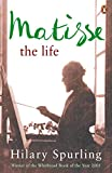 Spurling, Hilary: Matisse: The Life