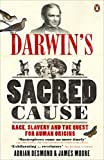 Desmond, Adrian J.: Darwin's Sacred Cause: Race, Slavery and the Quest for Human Origins