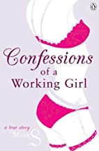 Confessions of a Working Girl by Miss S.