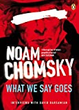 Chomsky, Noam: What We Say Goes: Conversations on Us Power in a Changing World
