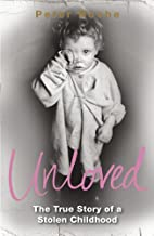 Unloved: The True Story of a Stolen…