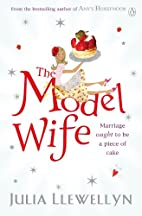 The Model Wife by Julia Llewellyn
