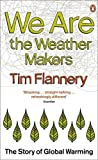 Flannery, Tim: We Are the Weather Makers