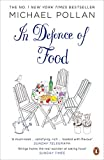 Pollan, Michael: In Defence of Food: The Myth of Nutrition and the Pleasures of Eating