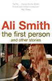 Smith, Ali: First Person and Other Stories