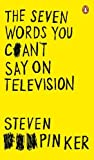 Steven Pinker: The Seven Words You Can't Say On Television