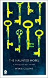 Collins, Wilkie: The Haunted Hotel: A Mystery of Modern Venice (Penguin Classics)