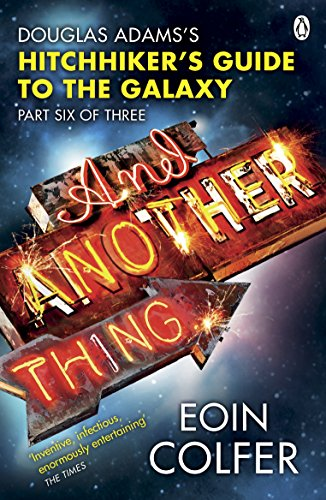 Cover of And Another Thing… by Eoin Colfer