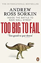 TOO BIG TO FAIL: INSIDE THE BATTLE TO SAVE…