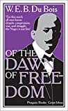 Du Bois, W. E. B.: Of the Dawn of Freedom. W.E.B. Du Bois (Penguin Great Ideas)