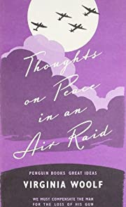 Thoughts on Peace in an Air Raid by Virginia…