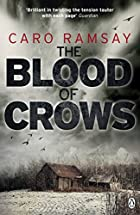 The Blood of Crows by Caro Ramsay