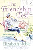 Noble: The Friendship Test. Elizabeth Noble