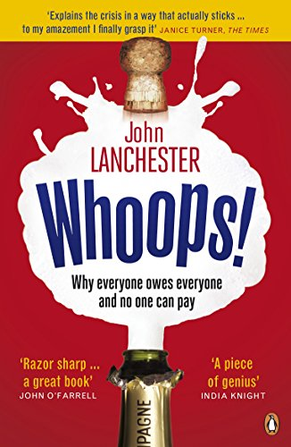 Cover of Whoops!: Why everyone owes everyone and no one can pay by John Lanchester