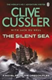 Cussler, Clive: The Silent Sea: A Novel of the Oregon Files. Clive Cussler with Jack Du Brul