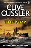 Cussler, Clive: The Spy. Clive Cussler and Justin Scott