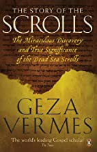 The Story of the Scrolls by Géza Vermes
