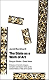 Burckhardt, Jacob: The State as a Work of Art (Penguin Great Ideas)