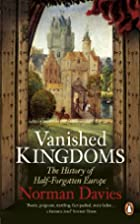 Vanished Kingdoms: The History of…