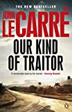 Le Carre, John: Our Kind of Traitor. John Le Carr