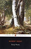 Frost, Robert: Early Poems (Penguin Twentieth-Century Classics)