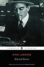 Ring Lardner: Selected Stories (Penguin…