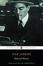 Ring Lardner: Selected Stories (Penguin…