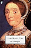 Ford, Ford Madox: The Fifth Queen (Classic, 20th-Century, Penguin)