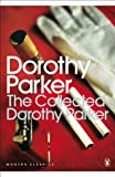 Parker, Dorothy: The Collected Dorothy Parker (Penguin Modern Classics)