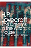H. P. Lovecraft: Dreams in the Witch House and Other Weird Stories