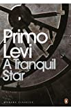 Levi, Primo: A Tranquil Star: Unpublished Stories