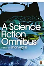 A Science Fiction Omnibus by Brian Aldiss