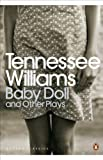 Williams, Tennessee: Baby Doll and Other Plays