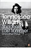 Williams, Tennessee: Suddenly Last Summer and Other Plays