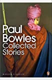 Bowles, Paul: Collected Stories