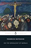 Nietzsche, Friedrich: On the Genealogy of Morals (Penguin Classics)