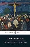 Nietzsche, Friedrich: On the Genealogy of Morals (Penguin Classics)