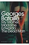 Bataille, Georges: My Mother, Madame Edwarda, The Dead Man