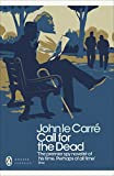 Le Carre, John: Call for the Dead. John Le Carr