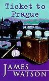 Watson: Ticket to Prague (Puffin Teenage Fiction)