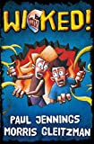 Jennings, Paul: Wicked!: Single Volume Containing All 6 Parts: All Six Parts in One Book