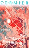 Cormier, Robert: The Bumblebee Flies Anyway (Puffin Teenage Fiction)