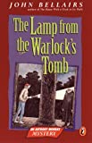 John Bellairs: The Lamp from the Warlock's Tomb (Anthony Monday Mystery)